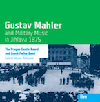 Gustav Mahler and Military Music in Jihlava 1875
