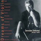 DREAMS OF VIOLIN - JAROSLAV SVECENY